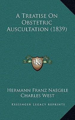 A Treatise on Obstetric Auscultation (1839)