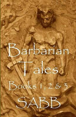 Barbarian Tales - Books 1, 2 & 3
