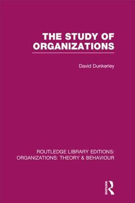 The Study of Organizations (RLE