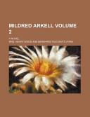 Mildred Arkell Volume 2; A Novel