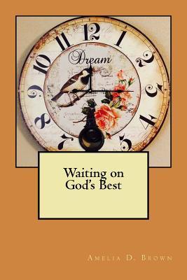 Waiting on God's Best