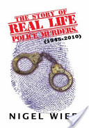 The Story of Real Life Police Murders, (1945-2010)