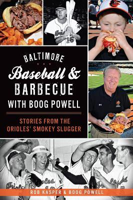 Baltimore Baseball & Barbecue with Boog Powell