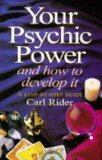 Your Psychic Power and How to Develop It