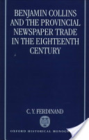 Benjamin Collins and the Provincial Newspaper Trade in the Eighteenth Century
