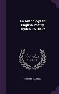 An Anthology of English Poetry Dryden to Blake
