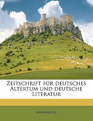 Zeitschrift Fur Deutsches Altertum Und Deutsche Literatur