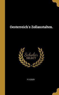 Oesterreich's Zollanstalten.