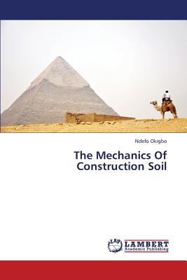 The Mechanics Of Construction Soil