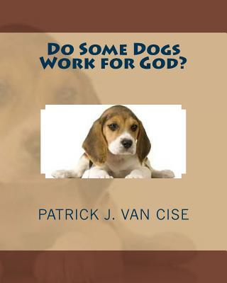 Do Some Dogs Work for God?