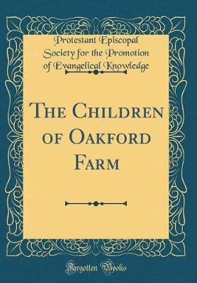 The Children of Oakford Farm (Classic Reprint)