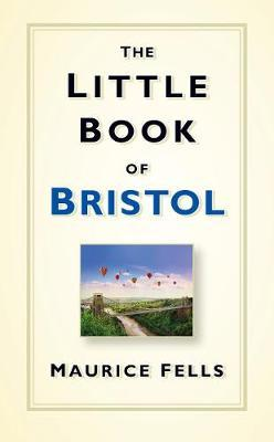 The Little Book of Bristol