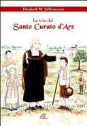 La vita del santo curato d'Ars
