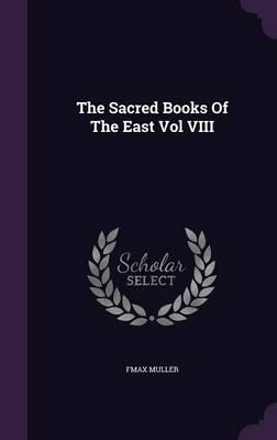 The Sacred Books of the East Vol VIII
