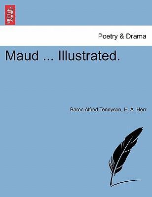 Maud ... Illustrated
