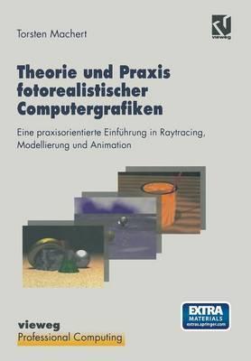 Theorie Und Praxis Fotorealistischer Computergrafiken