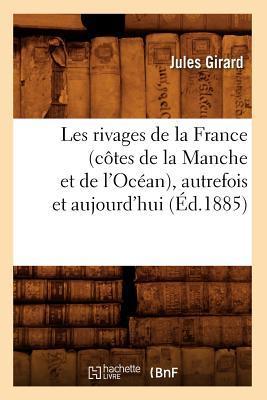 Les Rivages de la France (Cotes de la Manche et de l'Océan), Autrefois et Aujourd'Hui (ed.1885)