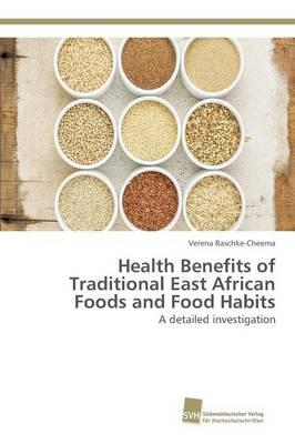 Health Benefits of Traditional East African Foods and Food Habits