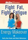 Fight Fat, Fight Fatigue: Energy Makover