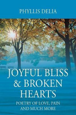 Joyful Bliss & Broken Hearts