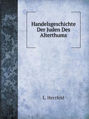 Handelsgeschichte Der Juden Des Alterthums