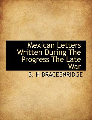 Mexican Letters Written During the Progress the Late War