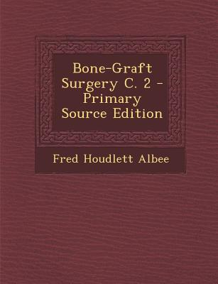Bone-Graft Surgery C. 2