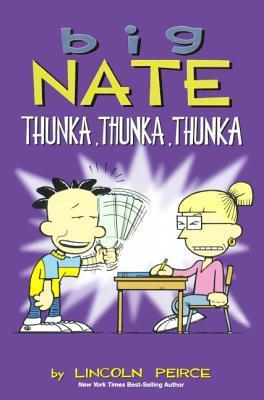 Big Nate Thunka, Thu...