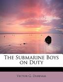 The Submarine Boys on Duty