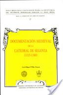 Documentación medieval de la catedral de Segovia (1115-1300)