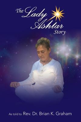 The Lady Ashtar Story