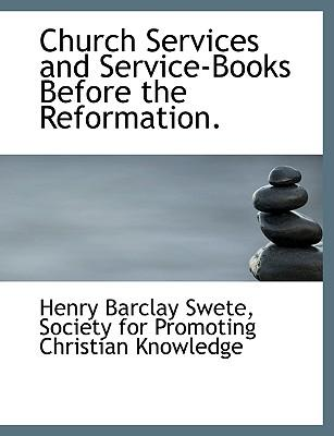 Church Services and Service-Books Before the Reformation