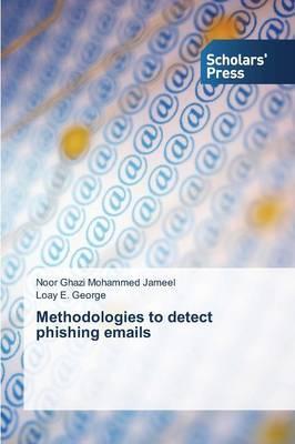 Methodologies to detect phishing emails