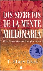Los Secretos De La Mente Millonaria/ Secrets of the Millionaire Mind