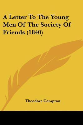 A Letter to the Young Men of the Society of Friends