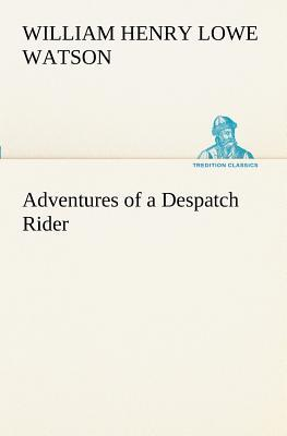 Adventures of a Despatch Rider