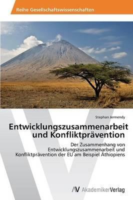 Entwicklungszusammenarbeit und Konfliktprävention
