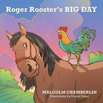 Roger Rooster's Big Day