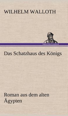 Das Schatzhaus des Königs