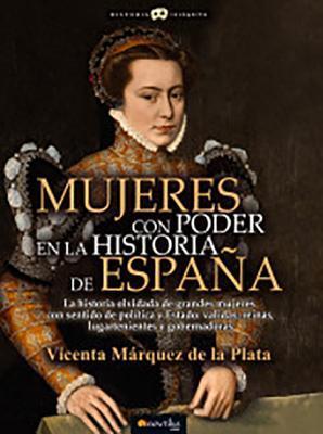 Mujeres con poder en la historia de España / Women with Power in the History of Spain