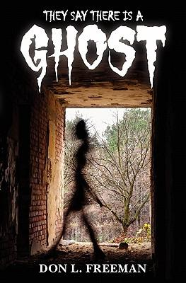 They Say There Is a Ghost