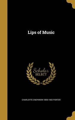 LIPS OF MUSIC