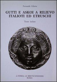 Gutti e askoi a rilievo italioti ed etruschi