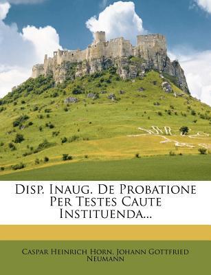 Disp. Inaug. de Probatione Per Testes Caute Instituenda.