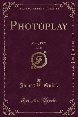 Photoplay, Vol. 19