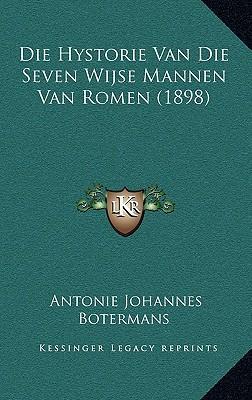 Die Hystorie Van Die Seven Wijse Mannen Van Romen (1898)