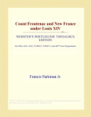 Count Frontenac and New France Under Louis XIV (Webster's Portuguese Thesaurus Edition)