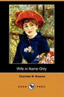 Wife in Name Only (Dodo Press)