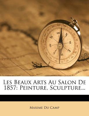 Les Beaux Arts Au Salon de 1857