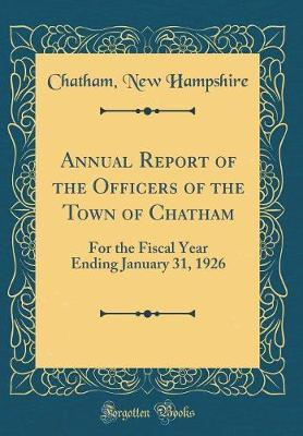 Annual Report of the Officers of the Town of Chatham